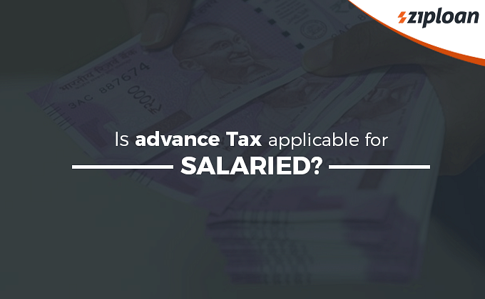 Is advance tax applicable for salaried