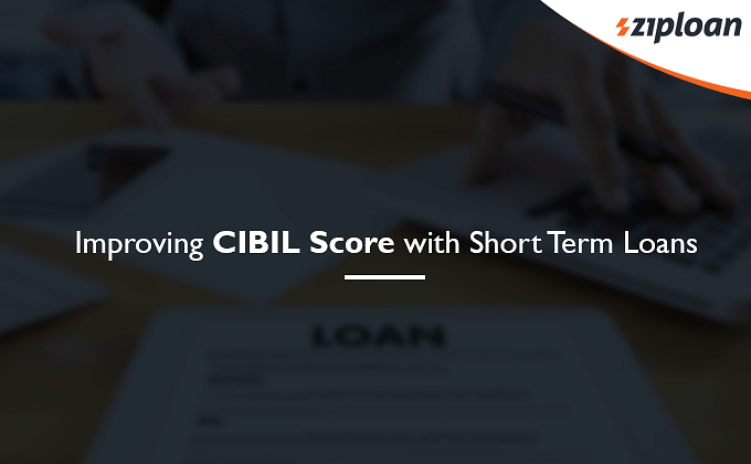 Improving CIBIL Score with Short Term Loans