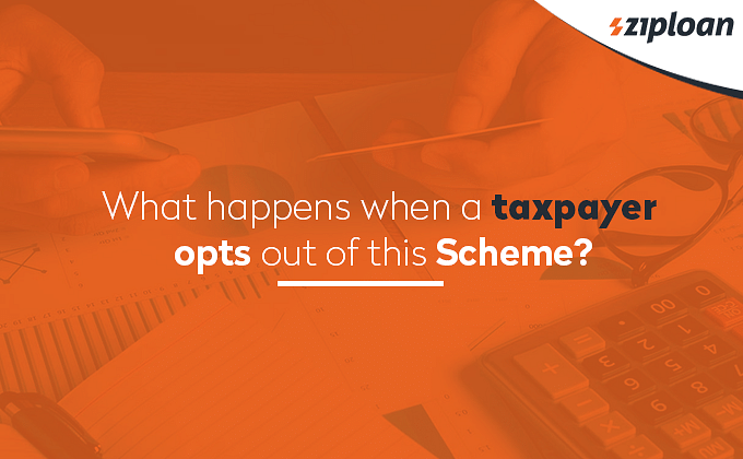 What happens when a taxpayer opts out of this Scheme?